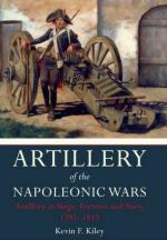 28160 - Kiley, K.F. - Artillery of the Napoleonic Wars Vol II. Artillery in Siege, Fortress and Navy 1792-1815