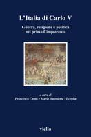 28253 - Cantu'-Visceglia, F.-M.A. cur - Italia di Carlo V. Guerra, religione e politica nel primo Cinquecento (L')
