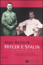 28256 - Bullock, A. - Hitler e Stalin, vite parallele. Analogie, differenze e inquietanti raffronti tra i due dittatori piu' feroci della storia moderna
