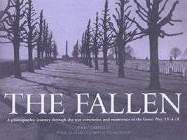 28308 - Garfield, J. - Fallen. A photographic journey through the war cemeteries and memorials of the Great War, 1914-18 (The)