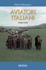 28319 - Pagliano, F. - Aviatori Italiani 1940-1945