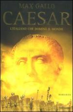 28325 - Gallo, M. - Caesar. L'italiano che domino' il mondo