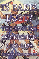 28326 - Reagan Butler, R. - Is Paris Lost? The English Occupation 1422-1436