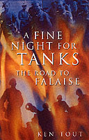 28362 - Tout, K. - Fine Night for Tanks. The road to Falaise (A)