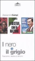 28398 - Campi, A. - Nero e il grigio. Fascismo, destra e dintorni (Il)