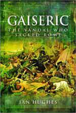 28402 - Hughes, I. - Gaiseric. The Vandal who destroyed Rome