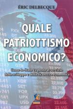 28408 - Delbecque, E. - Quale patriottismo economico? Come lo stato va posto al servizio dello sviluppo e della sicurezza economica