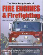28424 - Wallington, N. - World Encyclopedia of Fire Engines and Firefighting (The)