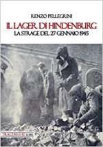 28432 - Pellegrini, R. - Lager di Hindenburg. La strage del 27 gennaio 1945