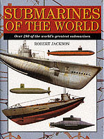28440 - Jackson, R. - Submarines of the World. Over 280 of the world's greatest submarines