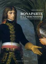 28496 - Foramitti, P. - Bonaparte e la Serenissima. Maggio 1797 il manifesto di Palmanova