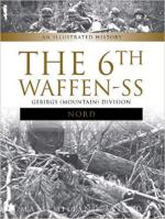 28635 - Afiero, M. - 6th Waffen-SS Gebirgs (Mountain) Division 'Nord'. An Illustrated History