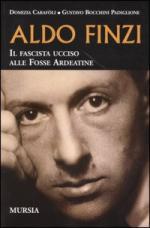 28789 - Carafoli-Bocchini Padiglione, D.-G. - Aldo Finzi. Il fascista ucciso alle Fosse Ardeatine