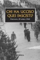 28790 - Brunasso, R. - Chi ha ucciso quei fascisti? Urgnano, 29 aprile 1945
