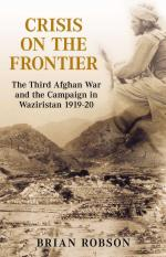 28863 - Robson, B. - Crisis on the Frontier. The Third Afghan War and the Campaign in Waziristan 1919-20
