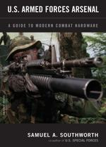 28868 - Southworth, S.A. - US Armed Forces Arsenal. A Guide to Modern Combat Hardware