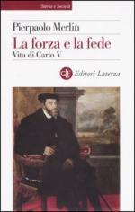 28875 - Merlin, P. - Forza e la Fede. La vita di Carlo V (La)