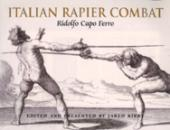 28888 - Capoferro, R. - Italian Rapier Combat. Capo Ferro's 'Gran Simulacro'