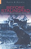 28901 - Glantz, D.M. - Before Stalingrad. Barbarossa - Hitler's Invasion of Russia 1941