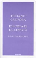 28961 - Canfora, L. - Esportare la liberta'. Il mito che ha fallito