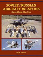 29110 - Gordon, Y. - Soviet/Russian Aircraft Weapons since World War Two