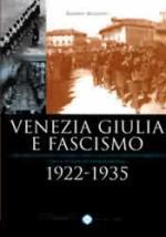 29175 - Apollonio, A. - Venezia Giulia e Fascismo 1922-35