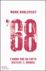 29185 - Kurlansky, M. - '68 L'anno che ha fatto saltare il mondo