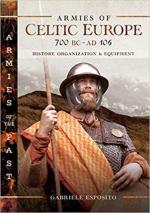 29188 - Esposito, G. - Armies of Celtic Europe 700 BC to AD 106. History, Organization and Equipment