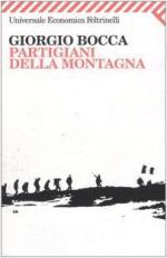 29284 - Bocca, G. - Partigiani della montagna. Vita delle divisioni 'Giustizia e Liberta' del cuneese