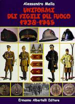 29301 - Mella, A. - Uniformi dei vigili del fuoco 1938-1945