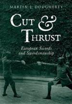 29302 - Dougherty, M.J. - Cut And Thrust. European Sword and Swordmanship