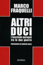 29366 - Fraquelli, M. - Altri duci. I fascismi europei tra le due guerre