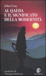 29407 - Gray, J. - Al Quaeda e il significato della modernita'