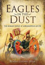 29431 - Coombs Hoar, A. - Eagles in the Dust. The Roman Defeat at Adrianopolis Ad 378