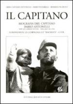 29465 - Capruso Antonelli-Pistarelli-Scocco, L.-F.-R. - Capitano. Biografia del capitano Dario Antonelli (Il)