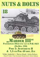 29466 - Andorfer-Block-Nelson, V.-M.-J. - Nuts and Bolts 18: Marder III Panzerjaeger 38(t) fuer 7,5 cm PzK 40/3 (Sd.Kfz. 138) Part 2: Ausfuehrung H and 7,5 cm Pak 40 mot. Zug