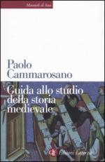 29473 - Cammarosano, P. - Guida allo studio della storia medievale