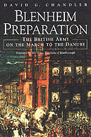 29479 - Chandler, D.G. - Blenheim Preparation. The English Army on the March to the Danube. Collected Essays