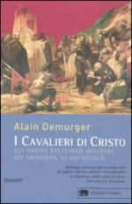 29509 - Demurger, A. - Cavalieri di Cristo. Gli ordini religioso-militari del medioevo XI-XVI secolo (I)
