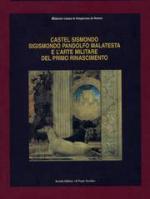 29512 - Turchini, A. cur - Castel Sismondo. Sigismondo Pandolfo Malatesta e l'arte militare del primo Rinascimento