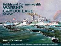 29518 - Wright, M.G. - British and Commonwealth Warship Camouflage of WW II Vol 1. Destroyers, Frigates, Sloops, Escorts, Minesweepers, Submarines, Coastal Forces and Auxiliaries