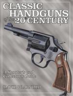 29524 - Arnold, D.W. - Classic Handguns of the 20th Century - A Shooter's and Collector's Guide