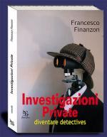 29535 - Finanzon, F. - Investigazioni private. Diventare detectives