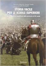 29579 - Bianchi-Farello-Scataglini, F.-P.-C. - Storia facile per le scuole superiori Vol 1. Unita' didattiche semplificate dalla preistoria al XIV secolo