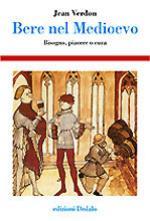 29633 - Verdon, J. - Bere nel Medioevo. Bisogno, piacere o cura