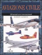 29636 - Jackson, R. - Aviazione Civile. 300 grandi aerei internazionali