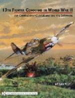 29637 - Wolf, W. - 13th Fighter Command in World War II. Air Combat over Guadalcanal and the Solomons