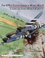 29638 - Fairfield, T.A. - 479th Fighter Group in World War II. In Action over Europe with the P-38 and P-51