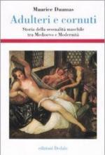 29663 - Daumas, M. - Adulteri e cornuti. Storia della sessualita' maschile tra Medioevo e modernita'