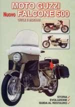 29664 - Piacentini, S. - Moto Guzzi nuovo Falcone 500 civile e militare. Storia, evoluzione e guida al restauro